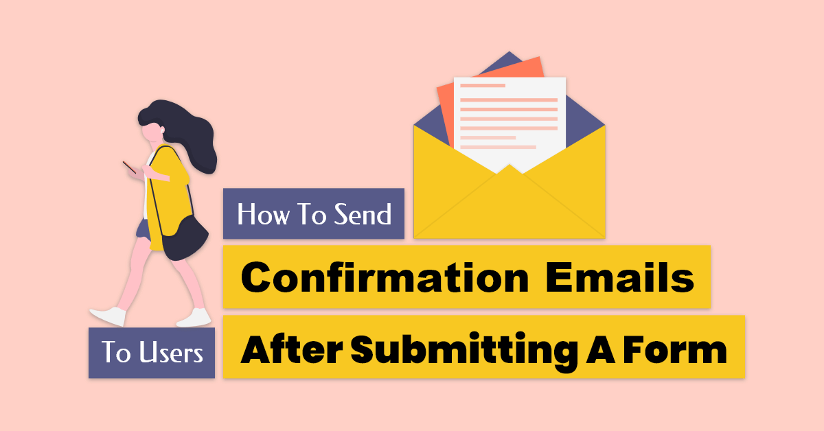 How To Send Confirmation Emails To Users After Submitting A Form