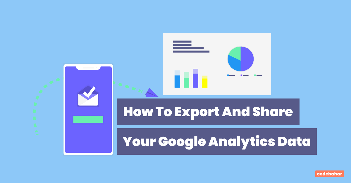 How To Export And Share Your Google Analytics Data