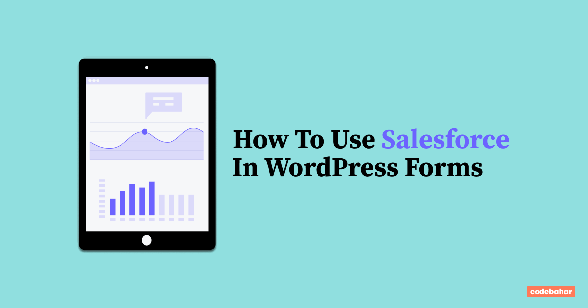 How To Use Salesforce In WordPress Forms