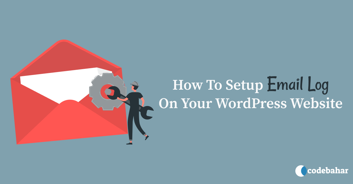 How To Setup Email Log On Your WordPress Website