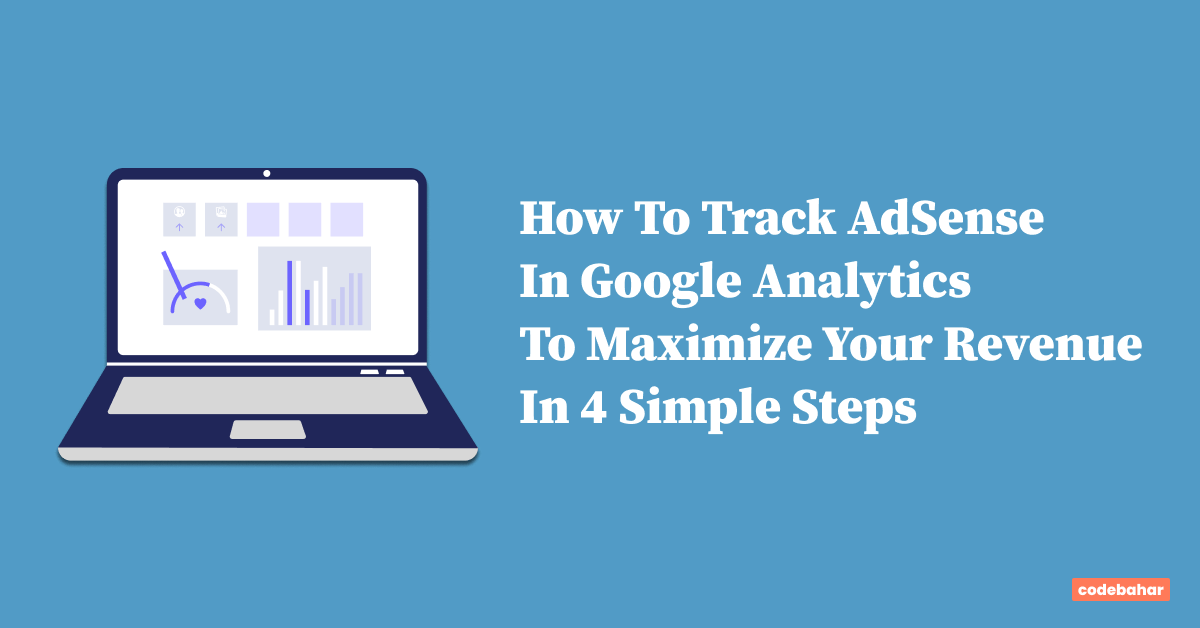 How To Track AdSense In Google Analytics To Maximize Your Revenue
