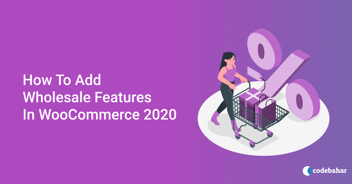 How To Add Wholesale Features In WooCommerce