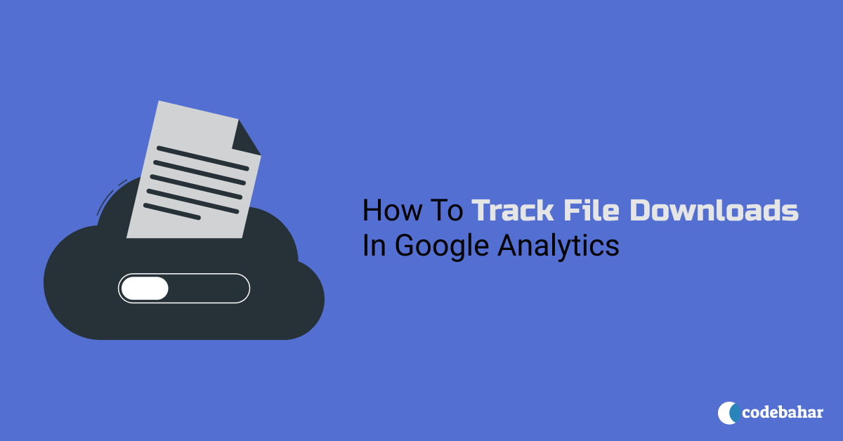How To Track File Downloads In Google Analytics
