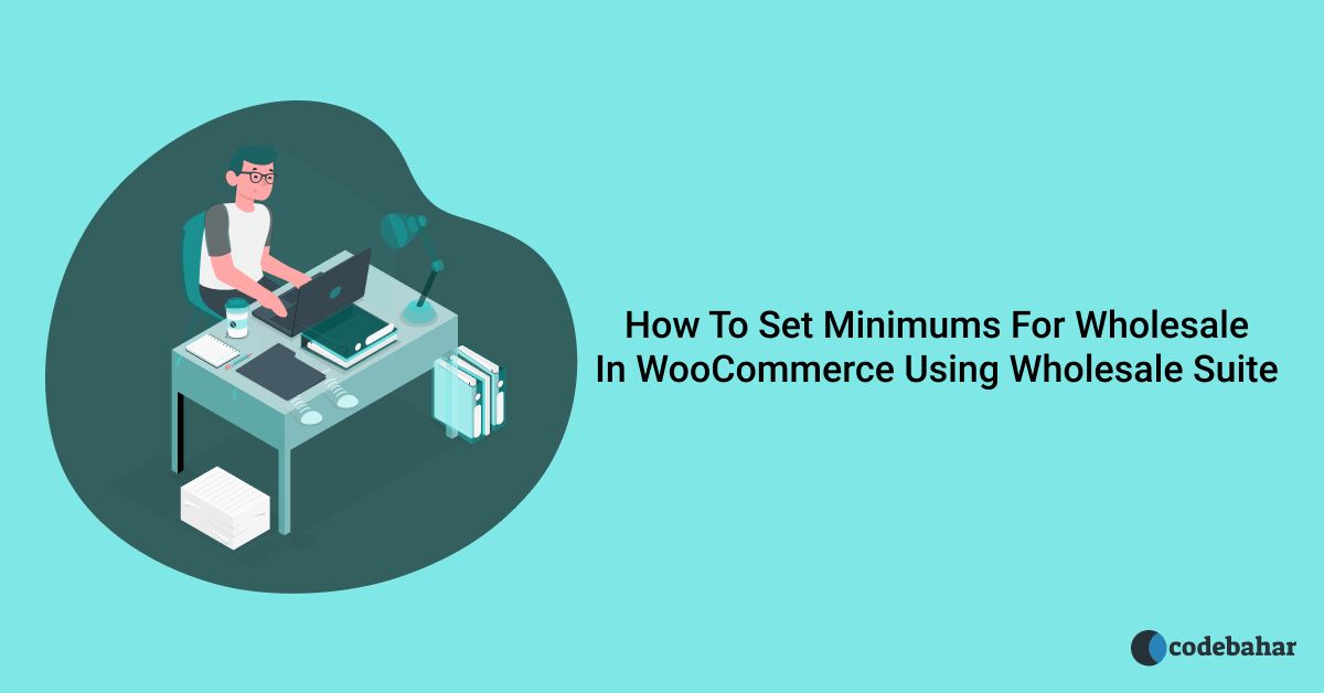 How To Set Minimums For Wholesale In WooCommerce Using Wholesale Suite