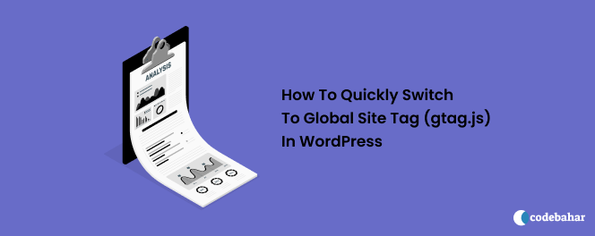 How To Quickly Switch To Global Site Tag (gtag.js) In WordPress