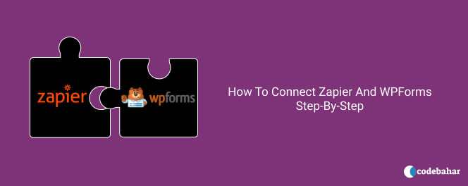 How To connect Zapier And WPForms