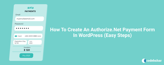 How To Create An Authorize.Net Payment Form In WordPress