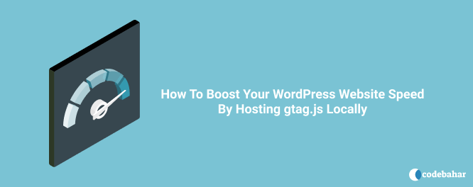 How To Boost Your WordPress Website Speed By Hosting gtag.js Locally